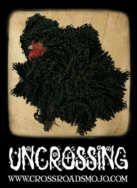 UNCROSSING with a FRIZZLY CHICKEN
