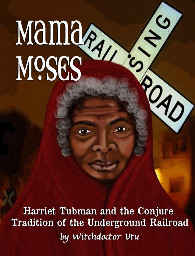 Harriet Tubman aka Mama Moses